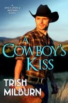 A Cowboy's Kiss eBook by Trish Milburn