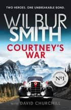Courtney's War ekitaplar by Wilbur Smith, David Churchill