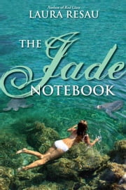 The Jade Notebook ebook by Laura Resau