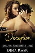Deception - Expanding Horizons, #1 ebook by Dina Rask