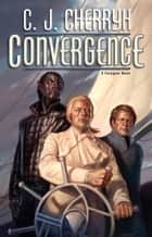 Convergence ebook by C. J. Cherryh