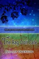 The Rag Doll Cafe ebook by Phillip Overton