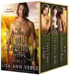 The Celtic Legends Series - Boxed Set ebook by Lisa Ann Verge