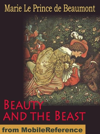 Beauty And The Beast (Mobi Classics) ebook by Marie Le Prince de Beaumont