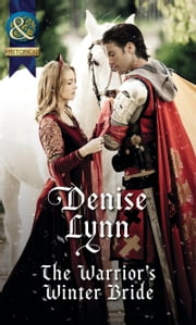 The Warrior's Winter Bride (Mills & Boon Historical) eBook by Denise Lynn