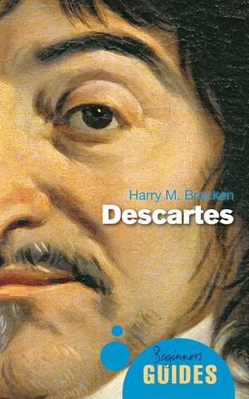 Descartes - A Beginner's Guide ebook by Harry M. Bracken