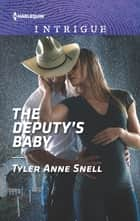 The Deputy's Baby - A High-Stakes Police Procedural eBook by Tyler Anne Snell