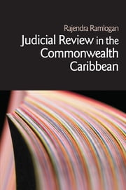 Judicial Review in the Commonwealth Caribbean ebook by Rajendra Ramlogan