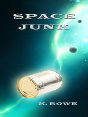 Space Junk ebook by K. Rowe