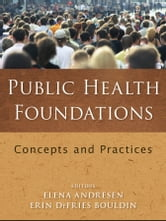 Public Health Foundations - Concepts and Practices ebook by