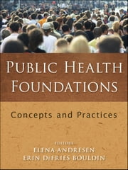 Public Health Foundations - Concepts and Practices ebook by Elena Andresen,Erin DeFries Bouldin