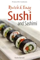 Quick & Easy Sushi and Sashimi ebook by Susie Donald