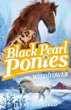 Black Pearl Ponies 2 ebook by Jenny Oldfield