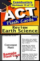 ACT Test Prep Earth Science Review--Exambusters Flash Cards--Workbook 10 of 13 - ACT Exam Study Guide ebook by ACT Exambusters
