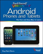 Teach Yourself VISUALLY Android Phones and Tablets ebook by Guy Hart-Davis