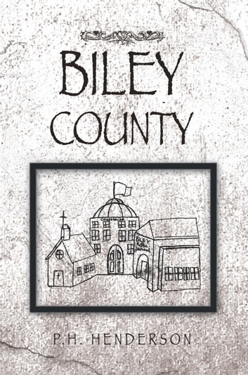 Biley County ebook by P.H. Henderson