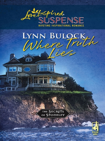 Where Truth Lies (Mills & Boon Love Inspired) (The Secrets of Stoneley, Book 7) ebook by Lynn Bulock
