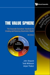 The Value Sphere - The Corporate Executives' Handbook for Creating and Retaining Shareholder Wealth ebook by John Boquist,Todd Milbourn,Anjan Thakor