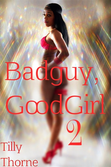 BadGuy, GoodGirl 2 ebook by Tilly Thorne