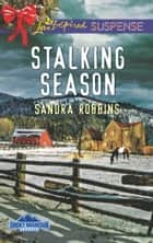 Stalking Season (Mills & Boon Love Inspired Suspense) (Smoky Mountain Secrets, Book 2) eBook by Sandra Robbins