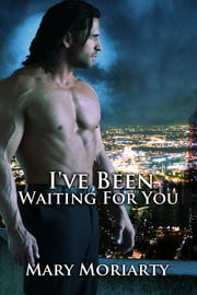 I've Been Waiting for You ebook by Mary Moriarty