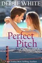 Perfect Pitch ebook by Debbie White