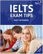IELTS Exam Tips ebook by Matt McGinniss