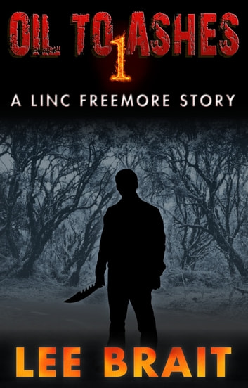 "Oil to Ashes 1, ""Picnic"" (Linc Freemore Apocalyptic Thriller Series) ebook by Lee Brait"