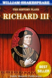Richard III By William Shakespeare - With 30+ Original Illustrations,Summary and Free Audio Book Link ebook by William Shakespeare