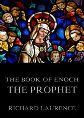 The Book Of Enoch The Prophet - Extended Annotated Edition ebook by Richard Laurence