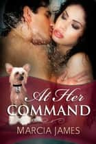 At Her Command ebook by Marcia James