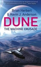The Machine Crusade - Legends of Dune 2 ebook by Brian Herbert, Kevin J Anderson