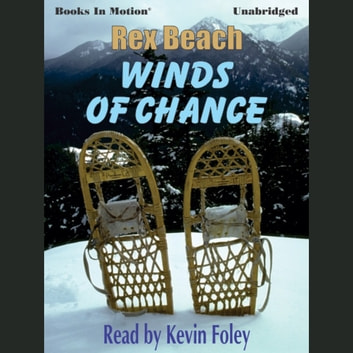 Winds of Chance audiobook by Rex Beach