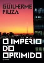 O império do oprimido ebook by Guilherme Fiuza