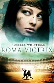 Roma Victrix ebook by Russell Whitfield