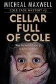 Cellar Full of Cole: Cole Sage Mystery #2