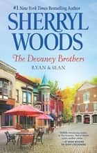 The Devaney Brothers - Ryan And Sean/Ryan's Place/Sean's Reckoning ebook by Sherryl Woods