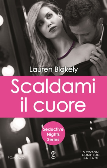 Scaldami il cuore ebook by Lauren Blakely