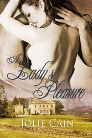 A Lady's Pleasure ebook by Jolie Cain