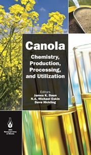 Canola - Chemistry, Production, Processing, and Utilization ebook by James K. Daun,N A Michael Eskin,Dave Hickling