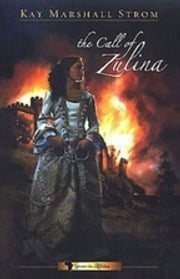 The Call of Zulina - Grace in Africa Series #1 ebook by Kay Marshall Strom