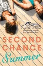 Second Chance Summer ebook by Morgan Matson