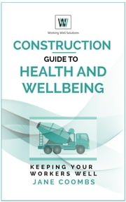 Construction Guide to Health and Wellbeing ebook by Jane Coombs