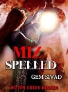 Miz Spelled ebook by Gem Sivad