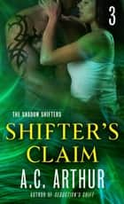 Shifter's Claim Part III - A Paranormal Shapeshifter Werejaguar Romance ebook by