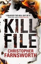 Killfile - An electrifying thriller with a mind-bending twist ebook by Christopher Farnsworth