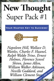 New Thought Super Pack #1 ebook by Napoleon Hill, Charles F. Haanel, James Allen,...