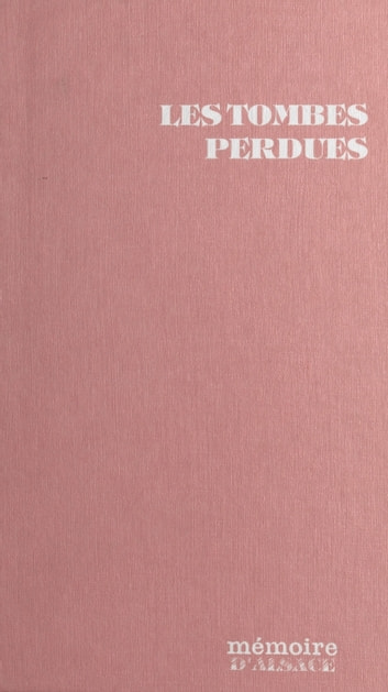 Les tombes perdues - Roman ebook by René Spiess