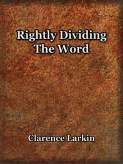 Rightly Dividing the Word ebook by Larkin, Clarence