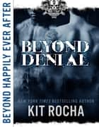 Beyond Denial (Beyond Happily Ever After) ebook by Kit Rocha
